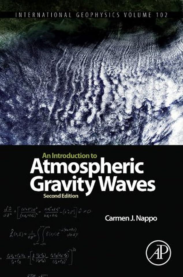 叫び声受取人るAn Introduction to Atmospheric Gravity Waves (International Geophysics Book 102) (English Edition)