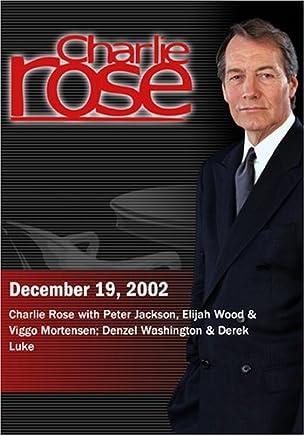 Charlie Rose with Peter Jackson, Elijah Wood & Viggo Mortensen; Denzel Washington & Derek Luke (December 19, 2002)