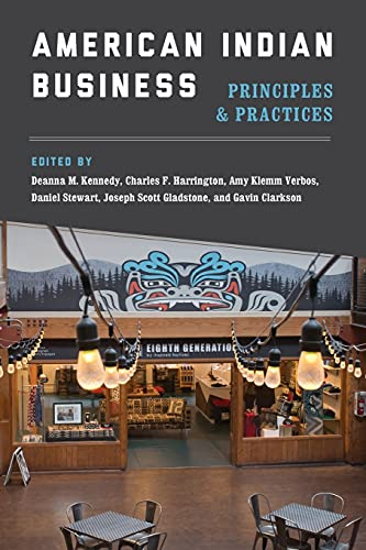 Compare Textbook Prices for American Indian Business: Principles and Practices  ISBN 9780295742090 by Kennedy, Deanna M.,Harrington, Charles F.,Verbos, Amy Klemm,Stewart, Daniel,Gladstone, Joseph Scott,Clarkson, Gavin