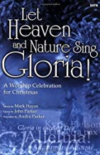 Let Heaven and Nature Sing Gloria! A Worship Celebration for Christmas