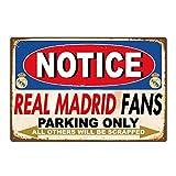 Lesley Coleridge - Cartel de Metal con Texto en inglés Real Madrid Football Club Fans Parking Only, 20 x 30 cm