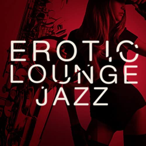 Erotica, Electro Lounge All Stars & Erotic Lounge Buddha Chill Out Cafe