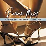 Bedroom Mixes 3: Intimate Jazz for Intimate