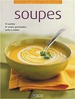 Soupes - 70 recettes de soupes gourmandes, faciles à réaliser d'Atlas