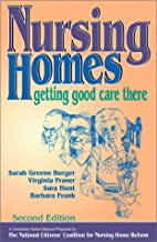 Nursing Homes: Getting Good Care There (The Working Caregiver Series)
