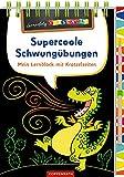 Supercoole Schwungübungen: Mein Lernblock mit Kratzelseiten (Lernerfolg Vorschule)