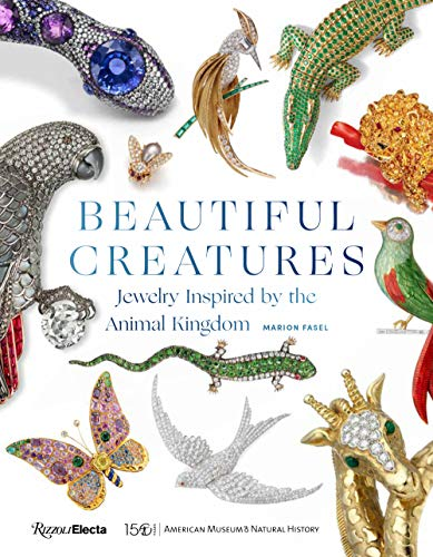 Compare Textbook Prices for Beautiful Creatures: Jewelry Inspired by the Animal Kingdom  ISBN 9780847868407 by Fasel, Marion
