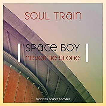Space Boy (Never Be Alone)
