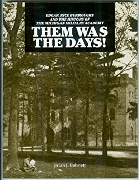 Paperback Them Was the Days!: Edgar Rice Burroughs and the History of the Michigan Military Academy Book