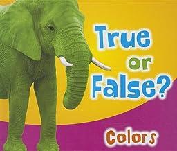 True or False? Colors