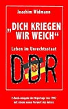 'Dich kriegen wir weich': Leben im Unrechtsstaat DDR