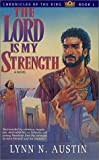 The Lord is My Strength (Chronicles of the King #1)