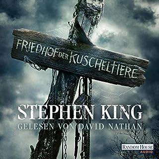 Friedhof der Kuscheltiere                   Autor:                                                                                                                                 Stephen King                               Sprecher:                                                                                                                                 David Nathan                      Spieldauer: 16 Std. und 52 Min.     2.499 Bewertungen     Gesamt 4,6
