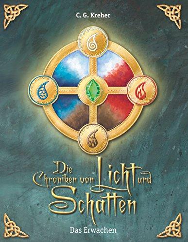 Das Erwachen: Die Chroniken von Licht und Schatten - Band 1 (German Edition)