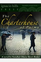 The Charterhouse of Parma (The classic romantic thriller!) Kindle Edition