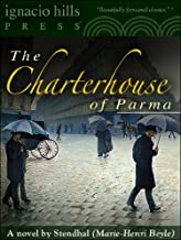 The Charterhouse of Parma (The classic romantic thriller!)