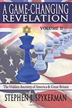 A Game Changing Revelation Volume 2: The Hidden Ancestry of America and Great Britain