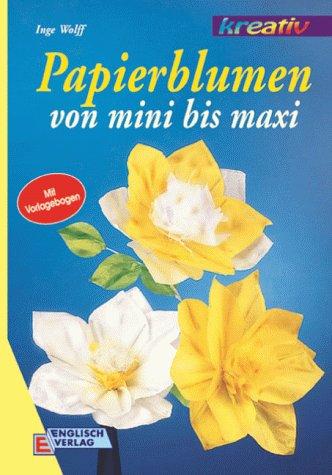 Papierblumen von mini bis maxi