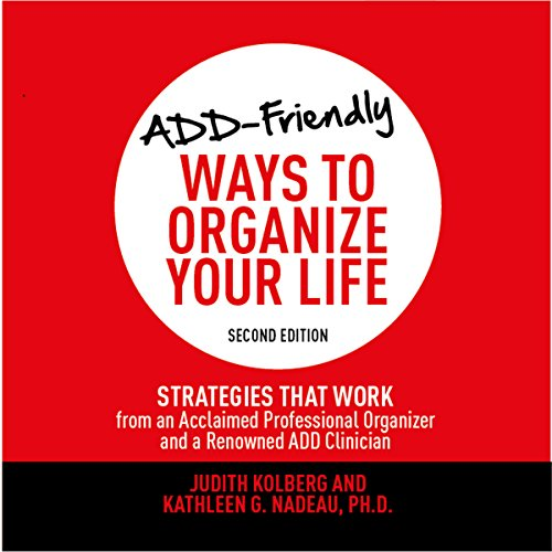 Couverture de ADD-Friendly Ways to Organize Your Life: Second Edition