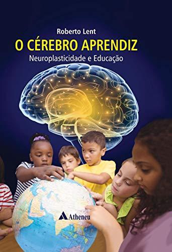 O cérebro aprendiz: Neuroplasticidade e educação