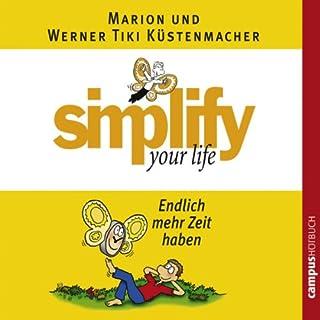Simplify Your Life - Endlich mehr Zeit haben                   Autor:                                                                                                                                 Marion Küstenmacher,                                                                                        Werner Tiki Küstenmacher                               Sprecher:                                                                                                                                 Nick Benjamin                      Spieldauer: 1 Std. und 19 Min.     29 Bewertungen     Gesamt 3,8
