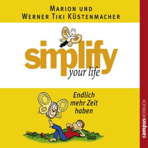 Simplify Your Life - Endlich mehr Zeit haben Titelbild
