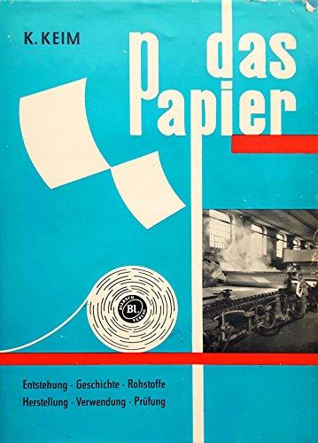 Das Papier. Seine Herstellung und Verwendung als Werkstoff des Druckers und Papierverarbeiters. Ein Lehr- und Handbuch für die papiererzeugende Industrie und das graphische und papierverarbeitende Gewerbe. Zweite vollkommen neu bearbeitete und erweiterte Auflage.