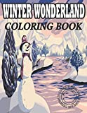 Winter Wonderland Coloring Book: An Awesome Coloring Book Featuring Beautiful Hand-Drawn Winter Winter Scene, Winter Forest, Mountain Landscapes, Christmas Town, Snowfalls and much more.