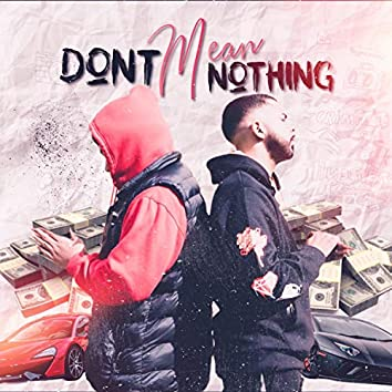 Don't Mean Nothing (feat. LW Marcuz)