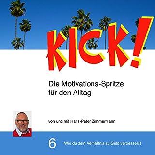 Wie du dein Verhältnis zu Geld verbesserst (Kick! 6) Titelbild