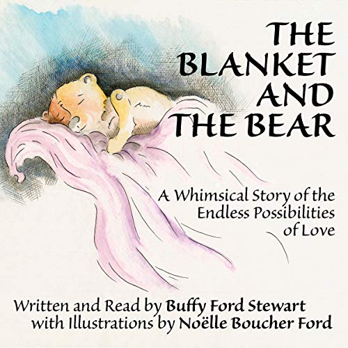 The Blanket and the Bear: A Whimsical Story of the Endless Possibilities of Love audiobook cover art