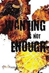 Wanting Is Not Enough: Daily Journal Paperback