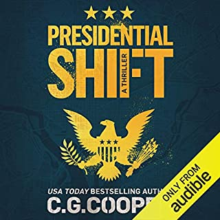 Presidential Shift     Corps Justice, Book 4              By:                                                                                                                                 C.G. Cooper                               Narrated by:                                                                                                                                 George Kuch                      Length: 4 hrs and 28 mins     88 ratings     Overall 4.3