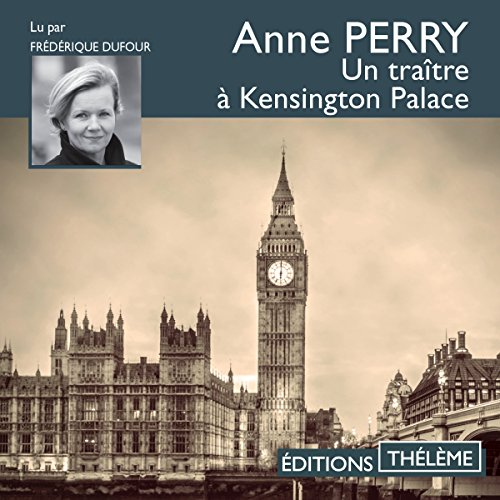 ANNE PERRY - UN TRAÎTRE À KENSINGTON PALACE [2018] [MP3 160KBPS]