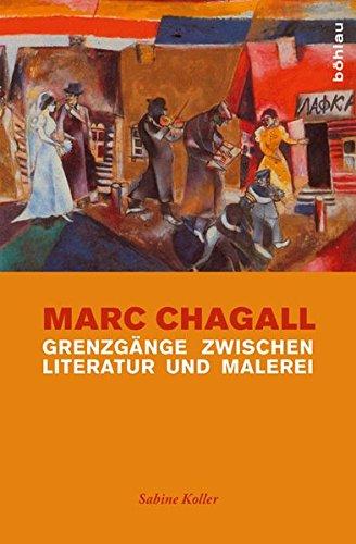 Marc Chagall: Grenzgänge zwischen Literatur und Malerei