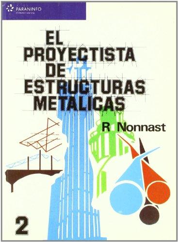 El proyectista de estructuras metálicas. Tomo 2 (Ingeniería)