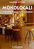 Monolocali. Nuove idee e soluzioni