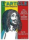 Bob Marley: Des paroles dures et militantes au message d'amour universel par Depasse