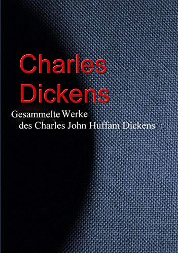 Gesammelte Werke des Charles John Huffam Dickens (German Edition)