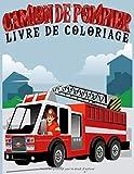 camion de pompier livre de coloriage: Livre de coloriage pour les enfants de 4 à 8 ans rempli de plus de 30 pages de camion de pompiers