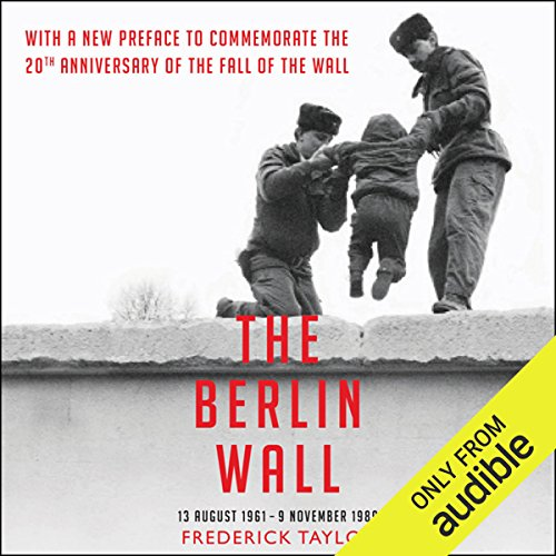 The Berlin Wall                   By:                                                                                                                                 Frederick Taylor                               Narrated by:                                                                                                                                 Daniel Philpott                      Length: 18 hrs and 52 mins     11 ratings     Overall 4.8