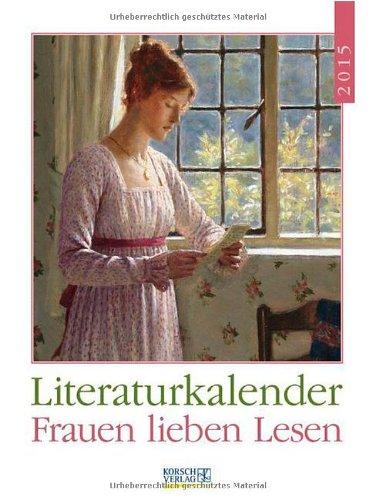 Buchseite und Rezensionen zu 'Frauen lieben Lesen 2015: Literatur-Wochenkalender' von