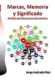 MARCAS, MEMORIA Y SIGNIFICADO: Análisis de Estructuras Semánticas
