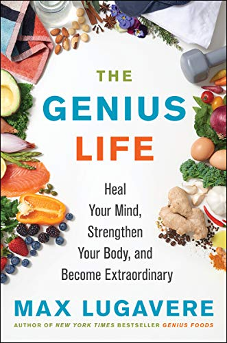 The Genius Life: Heal Your Mind, Strengthen Your Body, and Become Extraordinary: 2