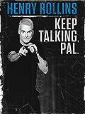 Henry Rollins: Keep Talking, Pal