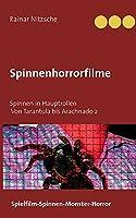 Spinnenhorrorfilme: Spinnen in Hauptrollen. 1955 bis 2021. Tarantula bis Arachnado 2.
