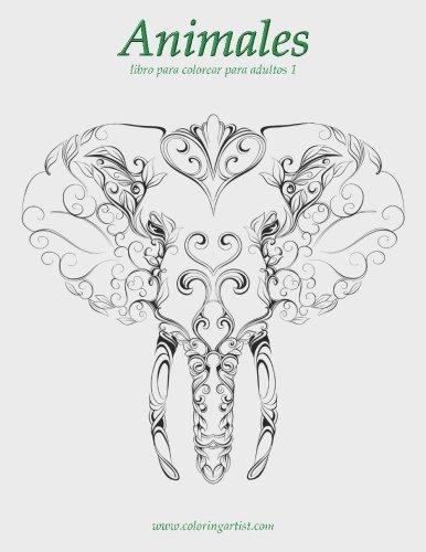 Animales libro para colorear para adultos 1: Volume 1