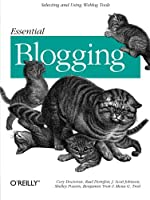 Essential Blogging: Selecting and Using Weblog Tools