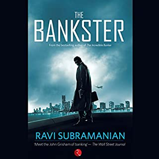 The Bankster                   Written by:                                                                                                                                 Ravi Subramanian                               Narrated by:                                                                                                                                 Sam Dastor                      Length: 10 hrs and 38 mins     3 ratings     Overall 4.7