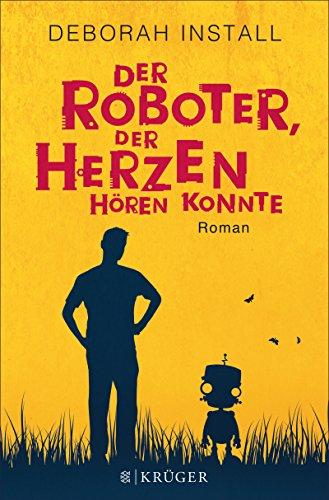 Der Roboter, der Herzen hören konnte: Roman
